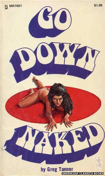 Midnight Reader 1974 MR7601 - Go Down Naked by Greg Tanner, cover art by Ed Smith (1975)