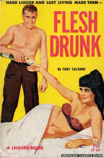 Leisure Books LB645 - Flesh Drunk by Tony Calvano, cover art by Unknown (1964)