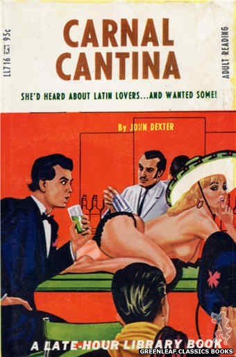 Late-Hour Library LL716 - Carnal Cantina by John Dexter, cover art by Tomas Cannizarro (1967)