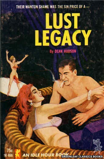 Idle Hour IH466 - Lust Legacy by Dean Hudson, cover art by Unknown (1965)