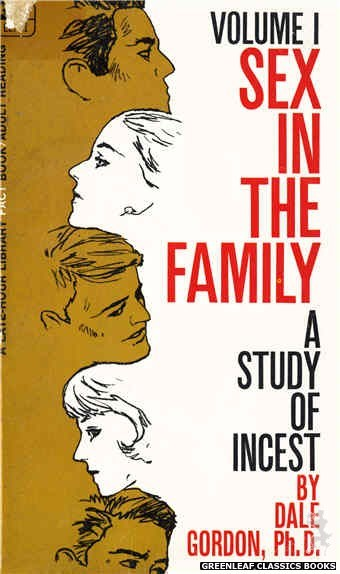 Late-Hour Library LL781 - Sex In The Family: A Study Of Incest Vol. 1 by Dale Gordon, Ph. D., cover art by Unknown (1968)