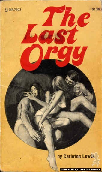 Midnight Reader 1974 MR7603 - The Last Orgy by Carleton Lewis, cover art by Unknown (1975)