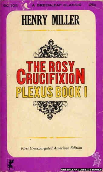 Greenleaf Classics GC105 - The Rosy Crucifixion-Plexus Book I by Henry Miller, cover art by Text Only (1965)