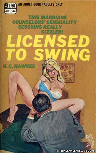 Adult Books AB1544 - Licensed To Swing by H.C. Hawkes, cover art by Robert Bonfils (1970)