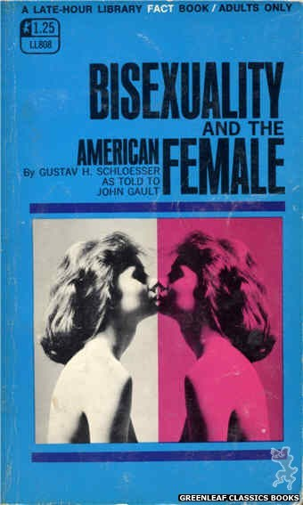 Late-Hour Library LL808 - Bisexuality & The American Female by Gustav H. Schloesser, cover art by Photo Cover (1969)