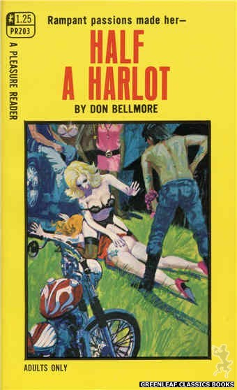 Pleasure Reader PR203 - Half A Harlot by Don Bellmore, cover art by Robert Bonfils (1969)