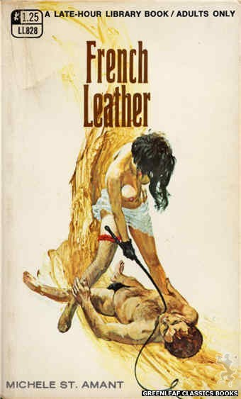 Late-Hour Library LL828 - French Leather by Michele St. Amant, cover art by Unknown (1969)