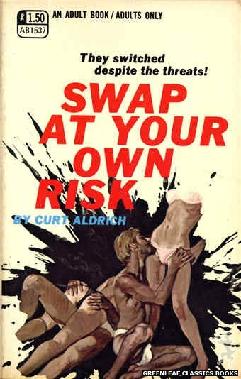 Adult Books AB1537 - Swap At Your Own Risk by Curt Aldrich, cover art by Robert Bonfils (1970)