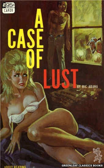 Candid Reader CA920 - A Case Of Lust by Ric Arana, cover art by Robert Bonfils (1968)