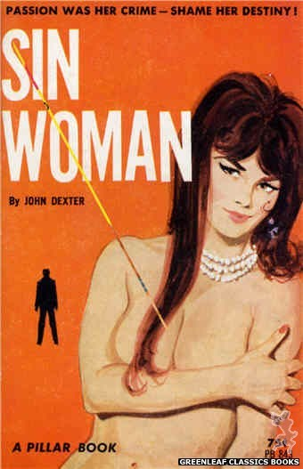Pillar Books PB843 - Sin Woman by John Dexter, cover art by Unknown (1964)