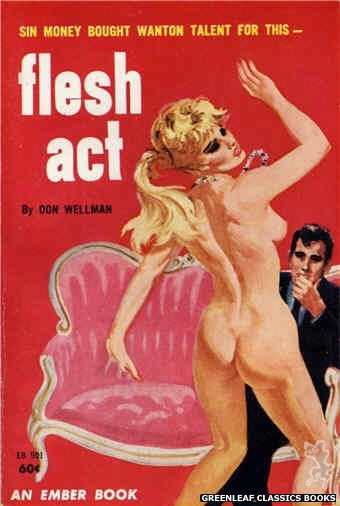 Ember Books EB901 - Flesh Act by Don Wellman, cover art by Ed Smith (1963)