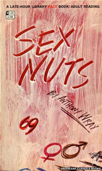 Late-Hour Library LL786 - Sex Nuts by Anthony Wray, cover art by Unknown (1968)