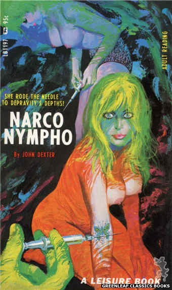 Leisure Books LB1197 - Narco Nympho by John Dexter, cover art by Robert Bonfils (1967)