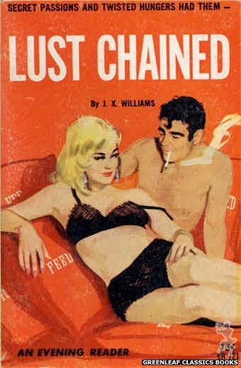 Evening Reader ER721 - Lust Chained by J.X. Williams, cover art by Unknown (1964)