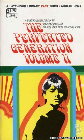 Late-Hour Library LL806 - The Perverted Generation Volume II by Joseph R. Rosenberger, Ph.D., cover art by Unknown (1969)