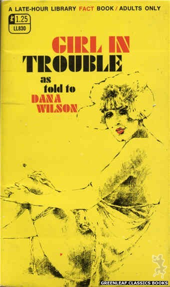 Late-Hour Library LL830 - Girl In Trouble by Dana Wilson, cover art by Unknown (1969)