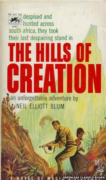 Regency Books RB303 - The Hills Of Creation by Neil Elliott Blum, cover art by Ron Bradford (1962)