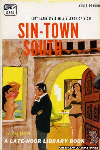 Late-Hour Library LL725 - Sin-Town South by John Dexter, cover art by Darrel Millsap (1967)