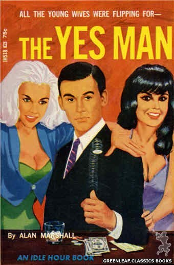 Idle Hour IH518 - The Yes Man by Alan Marshall, cover art by Darrel Millsap (1966)