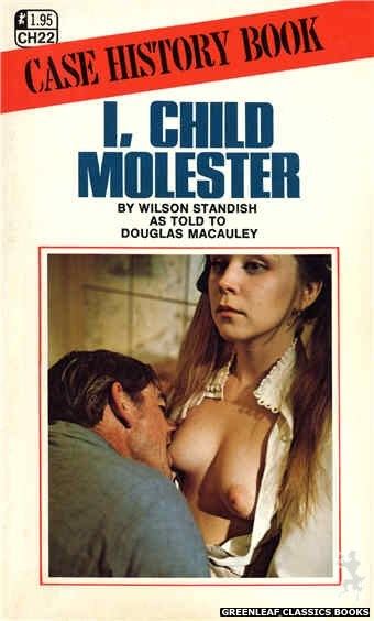 Case History CH22 - I, Child Molester by Wilson Standish, cover art by Photo Cover (1972)