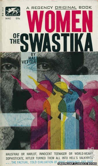 Regency Books RB312 - Women Of The Swastika by Hal Vetter, cover art by George Suyeoka (1963)