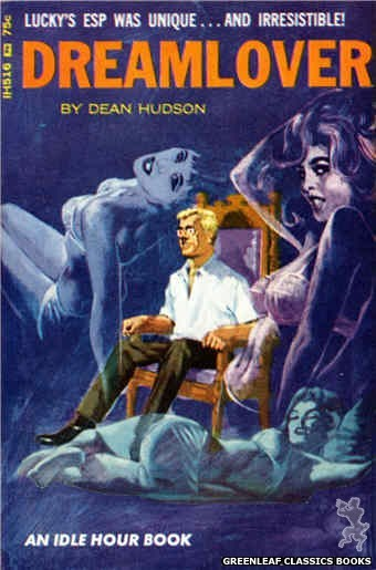 Idle Hour IH516 - Dreamlover by Dean Hudson, cover art by Darrel Millsap (1966)