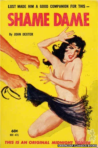 Midnight Reader 1961 MR471 - Shame Dame by John Dexter, cover art by Unknown (1963)