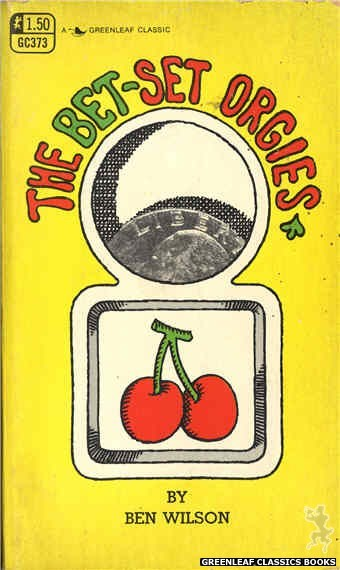 Greenleaf Classics GC373 - The Bet-Set Orgies by Ben Wilson, cover art by Unknown (1969)