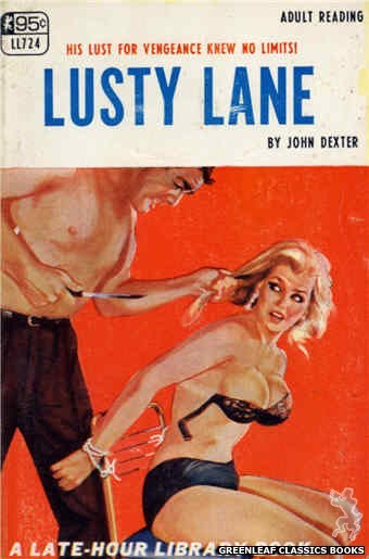 Late-Hour Library LL724 - Lusty Lane by John Dexter, cover art by Unknown (1967)