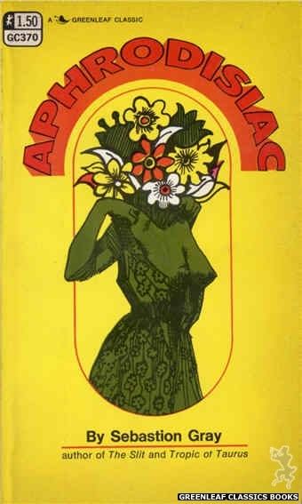 Greenleaf Classics GC370 - Aphrodisiac by Sebastion Gray, cover art by Unknown (1968)