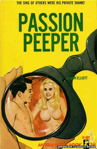 Idle Hour IH462 - Passion Peeper by Don Elliott, cover art by Darrel Millsap (1965)