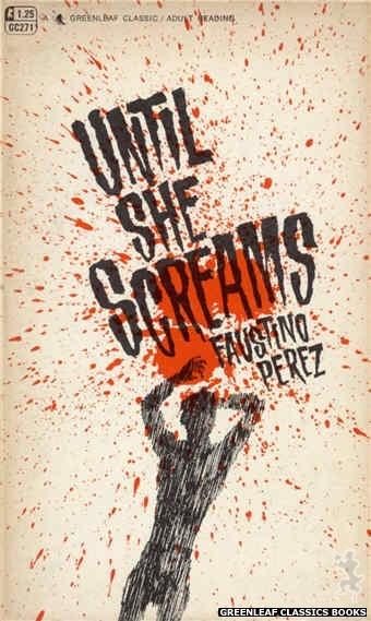 Greenleaf Classics GC271 - Until She Screams by Faustino Perez, cover art by Unknown (1967)