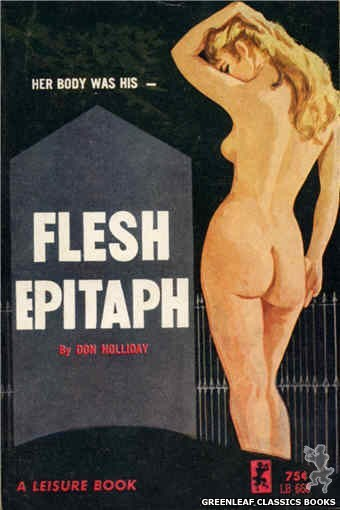 Leisure Books LB668 - Flesh Epitaph by Don Holliday, cover art by Unknown (1964)