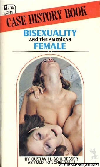 Case History CH5 - Bisexuality And The American Female by Gustav H. Schloesser, cover art by Photo Cover (1972)