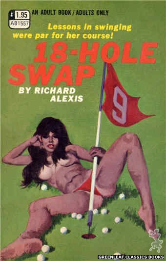Adult Books AB1557 - 18-Hole Swap by Richard Alexis, cover art by Robert Bonfils (1971)