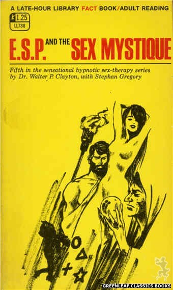Late-Hour Library LL788 - E.S.P. And The Sex Mystique by Dr. Walter P. Clayton, cover art by Unknown (1968)