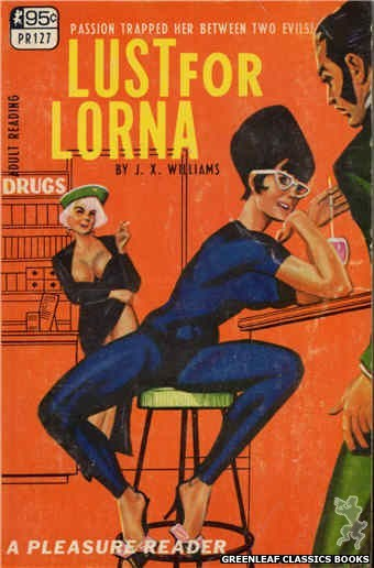 Pleasure Reader PR127 - Lust For Lorna by J.X. Williams, cover art by Tomas Cannizarro (1967)