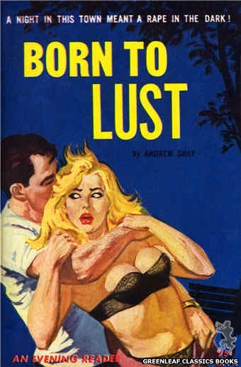 Evening Reader ER746 - Born to Lust by Andrew Shay, cover art by Unknown (1964)