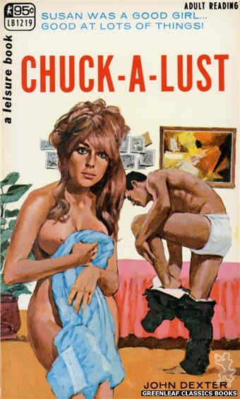 Leisure Books LB1219 - Chuck-A-Lust by John Dexter, cover art by Darrel Millsap (1967)