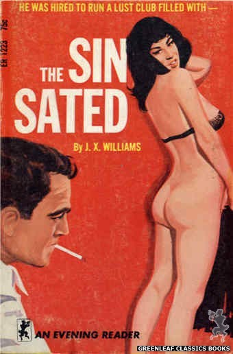 Evening Reader ER1223 - The Sin Sated by J.X. Williams, cover art by Unknown (1966)