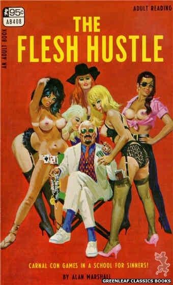 Adult Books AB408 - The Flesh Hustle by Alan Marshall, cover art by Robert Bonfils (1967)