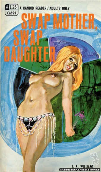 Candid Reader CA999 - Swap Mother, Swap Daughter by J.X. Williams, cover art by Unknown (1969)