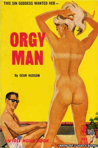 Idle Hour IH428 - Orgy Man by Dean Hudson, cover art by Robert Bonfils (1964)