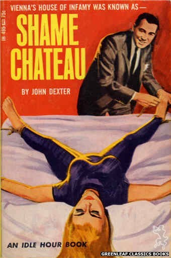 Idle Hour IH495 - Shame Chateau by John Dexter, cover art by Unknown (1966)