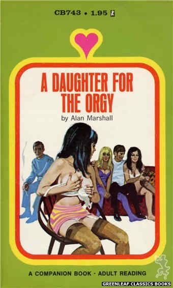 Companion Books CB743 - A Daughter For The Orgy by Alan Marshall, cover art by Unknown (1972)