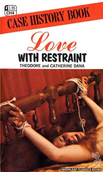 Case History CH4 - Love With Restraint by Theodore & Catherine Dana, cover art by Photo Cover (1972)