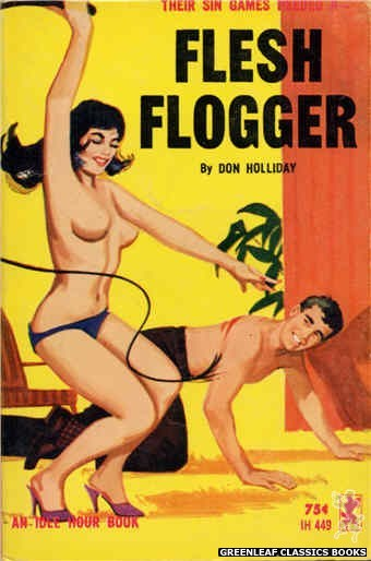 Idle Hour IH449 - Flesh Flogger by Don Holliday, cover art by Unknown (1965)