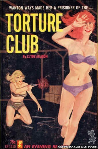 Evening Reader ER1210 - Torture Club by Clyde Allison, cover art by Unknown (1965)