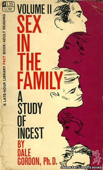 Late-Hour Library LL782 - Sex In The Family: A Study Of Incest Vol. 2 by Dale Gordon, Ph. D., cover art by Unknown (1968)
