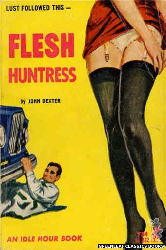 Idle Hour IH432 - Flesh Huntress by John Dexter, cover art by Unknown (1965)